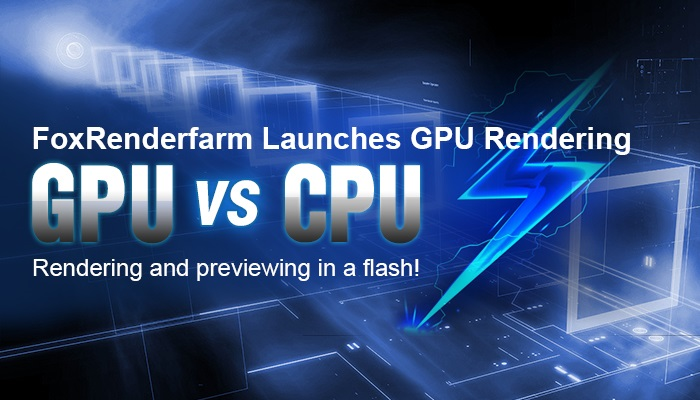 FoxRenderfarm Launches GPU Rendering