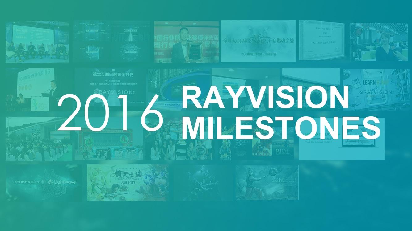 RAYVISION MILESTONES in 2016