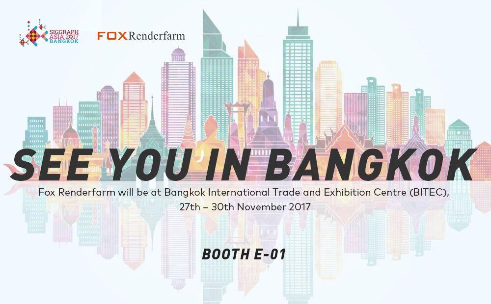 See You at SIGGRAPH Asia 2017 Bangkok!